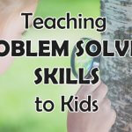 Teaching Problem Solving Skills to Kids