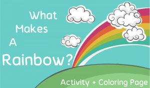 what makes a rainbow activity and coloring page